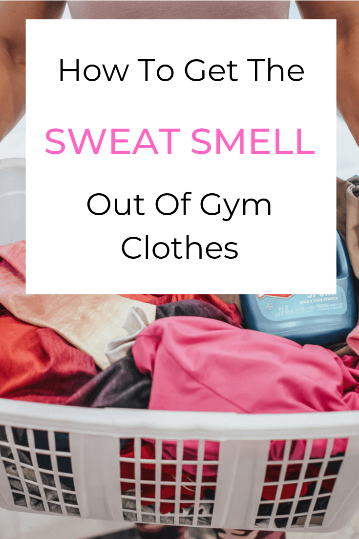 sweat smell out of gym clothes
